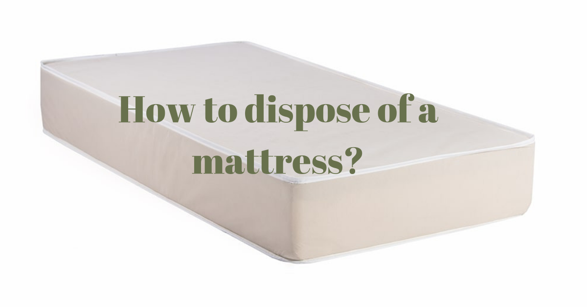 How & Where to Dispose Mattress