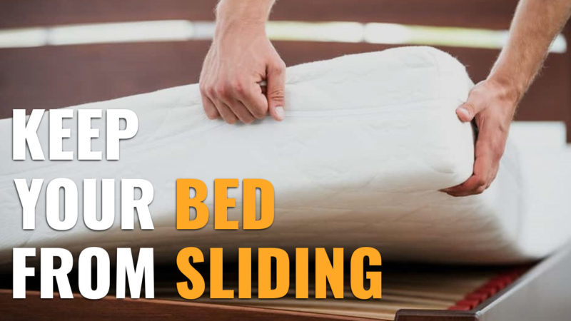 How To Keep Mattress From Sliding – Here is 5 Way