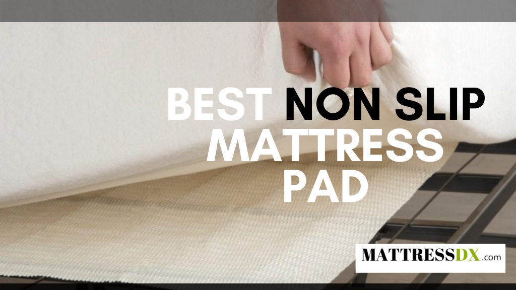 Best Non Slip Mattress Pad
